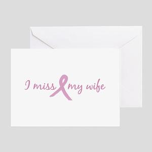 I Miss My Wife (Tribute) Greeting Card