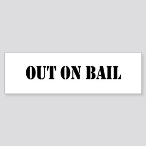 Out On Bail Bumper Sticker