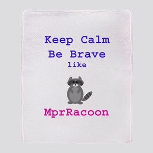 Keep Calm Be Brave MprRacoon Throw Blanket