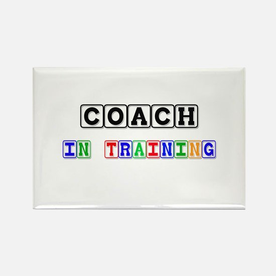 Coach In Training Rectangle Magnet (10 pack)