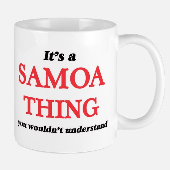 It's a Samoa thing, you wouldn't unde Mugs