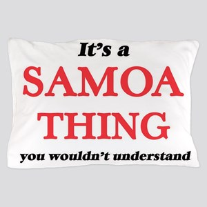 It's a Samoa thing, you wouldn&#39 Pillow Case