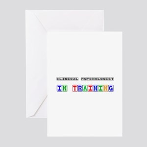 Clinical Psychologist In Training Greeting Cards (