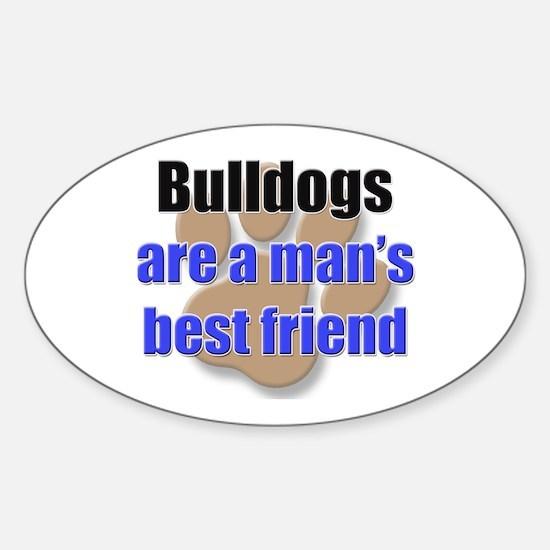 Bulldogs man's best friend Oval Decal