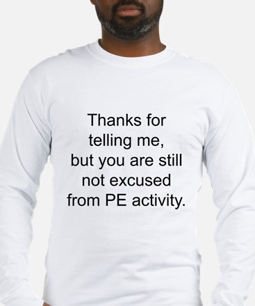 Thanks for telling me. Long Sleeve T-Shirt