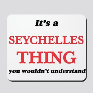 It's a Seychelles thing, you wouldn& Mousepad