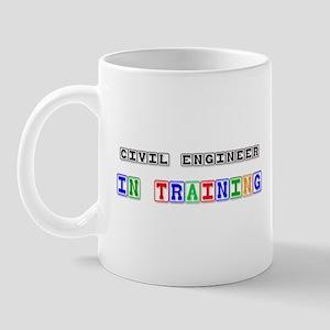 Civil Engineer In Training Mug