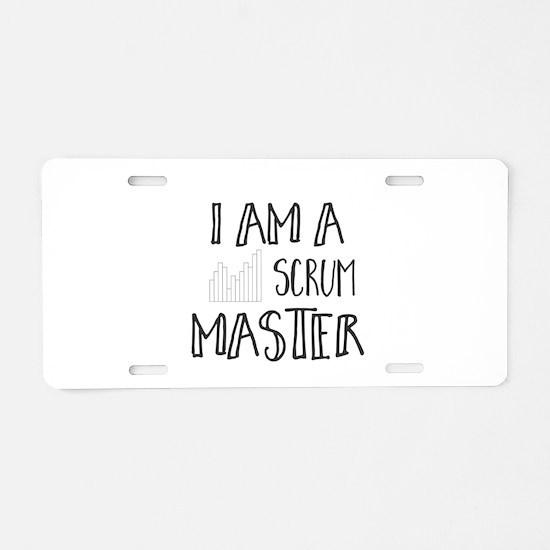 I Am A Scrum Master Aluminum License Plate