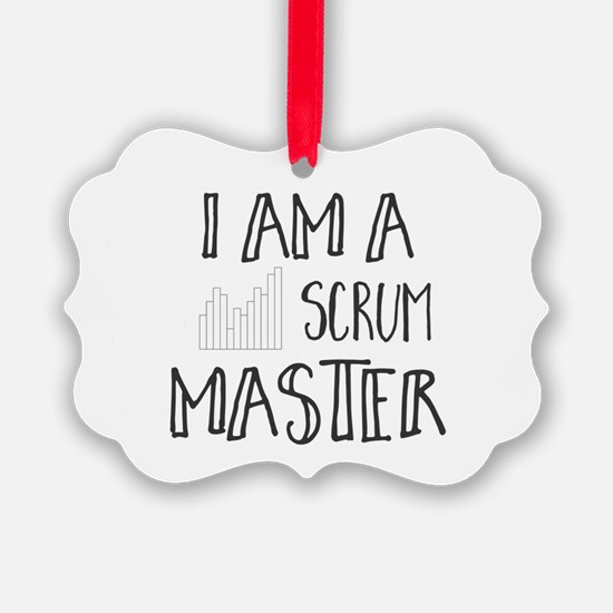 I Am A Scrum Master Ornament