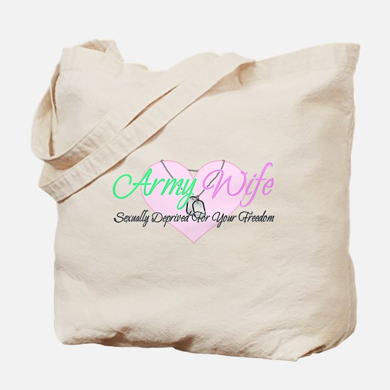 Army Wife Sexually Deprived Tote Bag