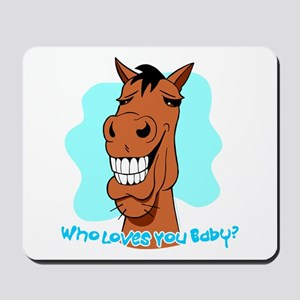 Who Loves You Baby? Mousepad