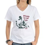 Sucks to be you - Ground and Women's V-Neck T-Shir