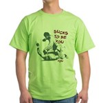 Sucks to be you - Ground and Green T-Shirt