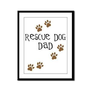 Rescue Dog Dad Framed Panel Print