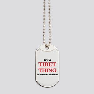 It's a Tibet thing, you wouldn't Dog Tags