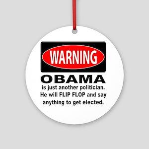 Anti Obama Politican Warning Ornament (Round)