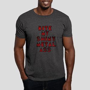 Bite My Shiny Metal Ass Dark T-Shirt