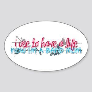 I use to have a life... Oval Sticker