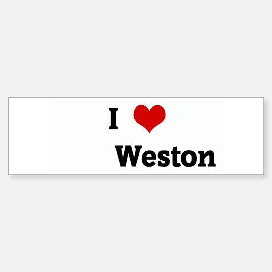 I Love Weston Bumper Bumper Bumper Sticker
