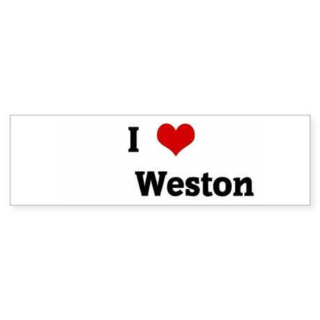 I Love Weston Bumper Sticker