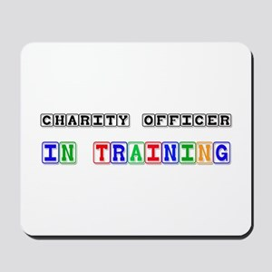 Charity Officer In Training Mousepad
