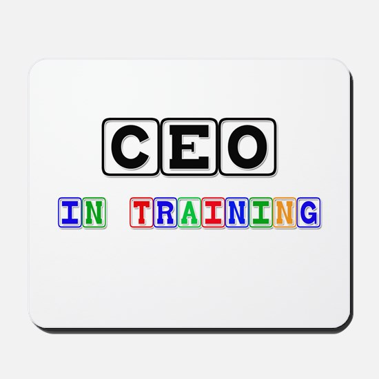 Ceo In Training Mousepad