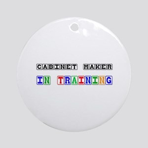Cabinet Maker In Training Ornament (Round)