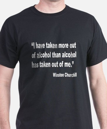 Churchill Alcohol Quote (Front) T-Shirt