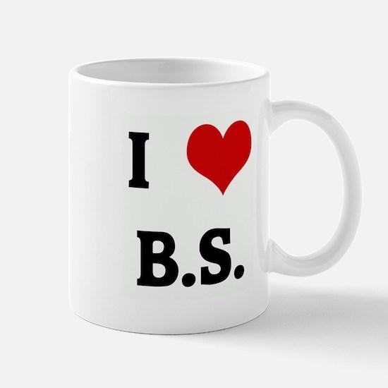I Love B.S. Mug