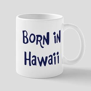 Born in Hawaii Mug