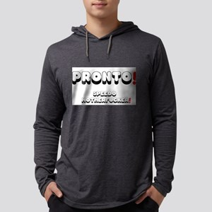 PRONTO! - SPEEDO MOTHERFUCKER! Long Sleeve T-Shirt