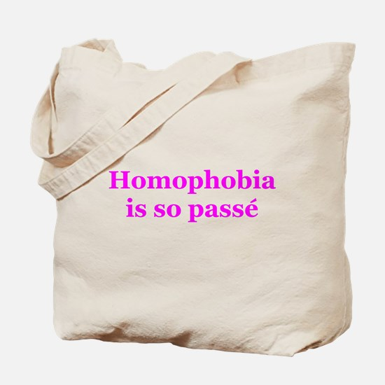 Homophobia is so Passe Tote Bag