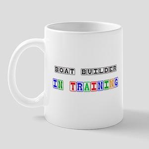 Boat Builder In Training Mug