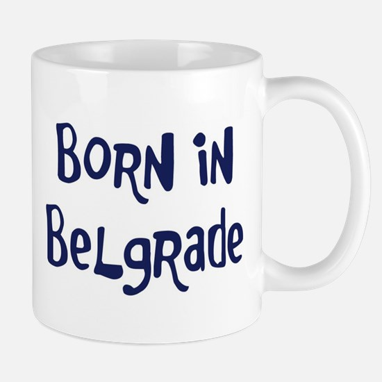 Born in Belgrade Mug