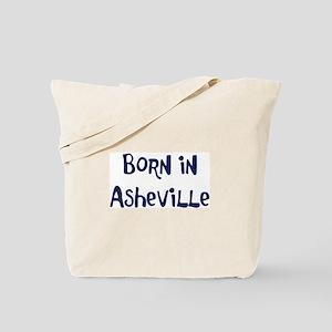 Born in Asheville Tote Bag