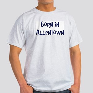 Born in Allentown Light T-Shirt