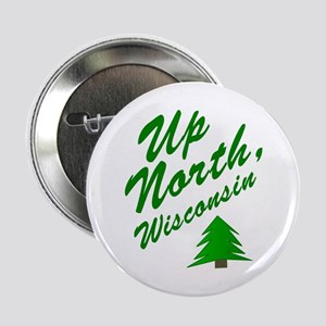 """Up North Wisconsin 2.25"""" Button"""