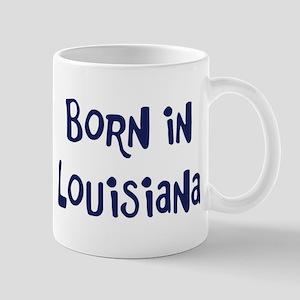 Born in Louisiana Mug