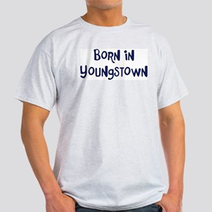 Born in Youngstown Light T-Shirt