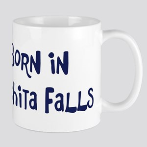 Born in Wichita Falls Mug