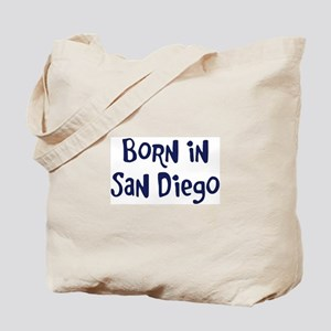 Born in San Diego Tote Bag