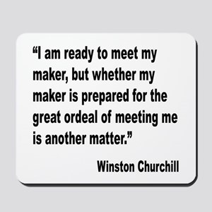 Churchill Maker Quote Mousepad