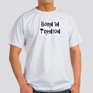 Born in Trenton Light T-Shirt