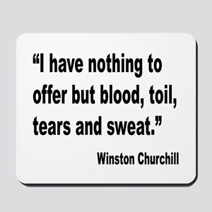 Churchill Blood Sweat Tears Quote Mousepad