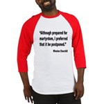 Churchill Martyrdom Quote Baseball Jersey