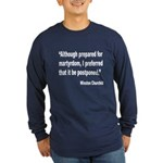 Churchill Martyrdom Quote (Front) Long Sleeve Dark