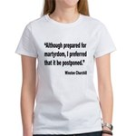 Churchill Martyrdom Quote (Front) Women's T-Shirt