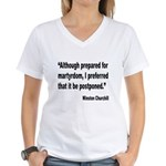 Churchill Martyrdom Quote Women's V-Neck T-Shirt