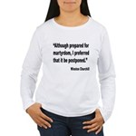 Churchill Martyrdom Quote (Front) Women's Long Sle