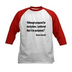 Churchill Martyrdom Quote (Front) Kids Baseball Je